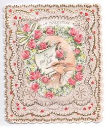 A VALENTINE above perforated window with FOR OLD TIMES' SAKE on scroll, rose border, elaborate cream background with tiny hearts