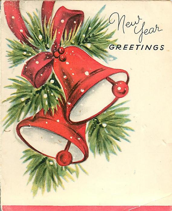 NEW YEAR GREETINGS evergreen sprigs around 2 red bells with red ribbon