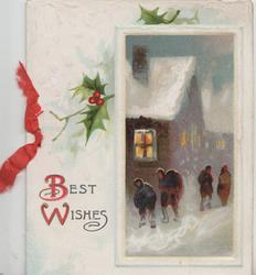 BEST WISHES(B & W illuminated) lower left, winter village snow scene, 5 people walk in street, holly spray