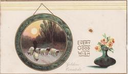 EVERY GOOD WISH in gilt, circular inset of man and sheep, vase of flowers to the right