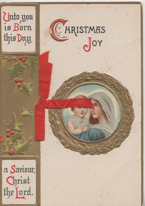 CHRISTMAS JOY, verse left, Madonna & Child seen through perforation, holly & gilt designs