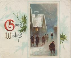 GOOD WISHES(illuminatedf) inset evening winter village scene,7 people on street by lighted cottage, holly & pale blue design backgtound