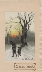 GREETINGS in gilt below man & child carrying firewood on snowy road, evening winter scene IN THE WOODS