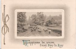 HAPPINESS BE YOURS. FROM DAY TO DAY inset of sheep above, rope to the left