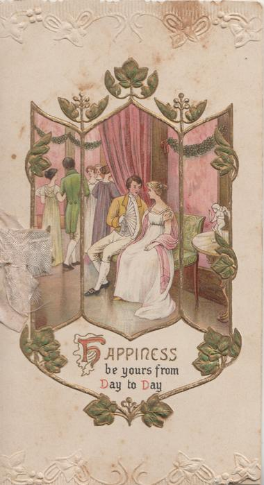 HAPPINESS BE YOURS FROM DAY TO DAY below seated couple in old style dress, complex design