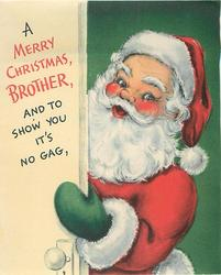 A MERRY CHRISTMAS, BROTHER, AND TO SHOW YOU IT'S NO GAG, on open door left of Santa, green background
