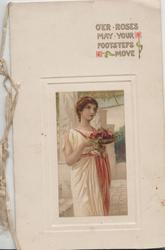 O'ER ROSES MAY YOUR FOOTSTEPS MOVE above inset of woman standing holding bowl of red roses