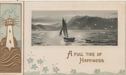 A FULL TIDE OF HAPPINESS below seascape, sailing boat & dingy, mountains behind, lighthouse with gilt waves at base