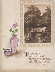 TO WISH YOU...... verse in gilt, watery rural inset man in boat, swan, scant violets in purple vase left