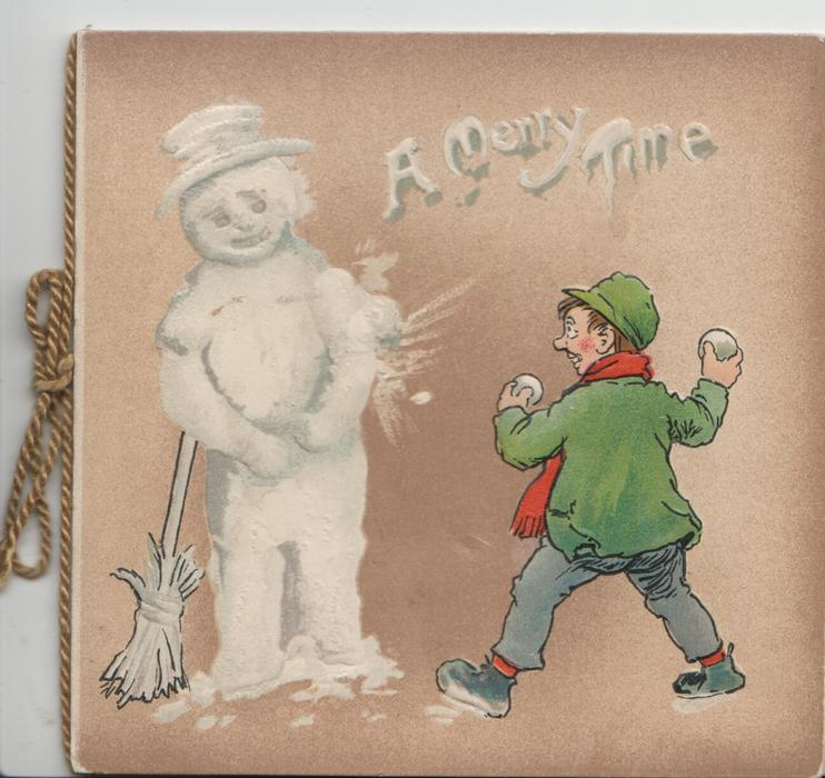 A MERRY TIME in white, boy snowballs snow man propped up with broom,pale brown background