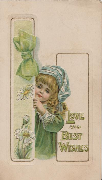 LOVE AND BEST WISHES in green below right, young girl in blue & green peers round right column, green bow over daisies