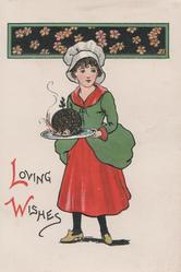 LOVING WISHES(L & W illuminated), girl stands holding Xmas pudding on plate below inset of floral design