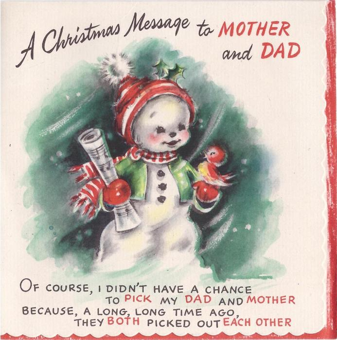 A CHRISTMAS MESSAGE TO MOTHER AND DAD snowman holds music & bird OF COURSE, I DIDN'T ...