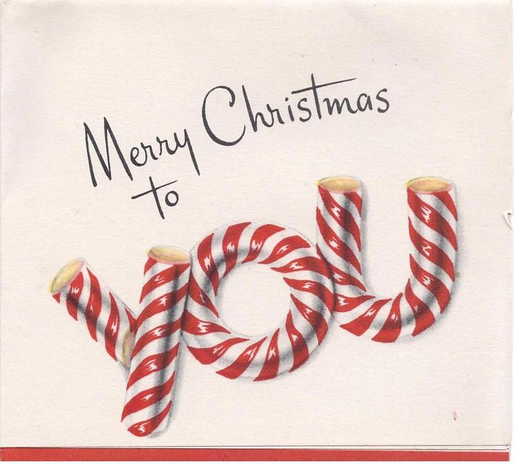 MERRY CHRISTMAS TO YOU text with word 'YOU'  shaped from candy canes