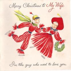 MERRY CHRISTMAS TO MY WIFE fantasy people ice skate in red I'M THE GUY WHO UED TO LOVE YOU