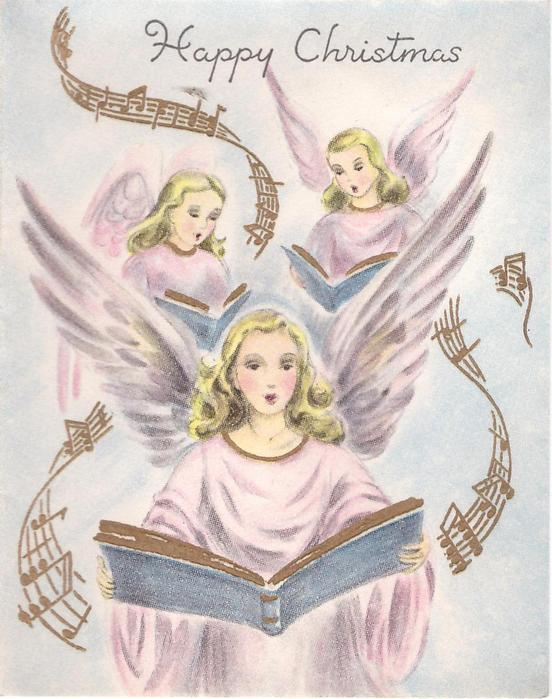 HAPPY CHRISTMAS 3 angels hold music books & sing, swirling gilt music notation surrounds
