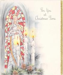 FOR YOU AT CHRISTMAS TIME stained glass window of Mary & child, 3 lit candles on evergreen bough front