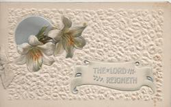 THE LORD REIGNETH in silver on plaque lilies in front of sun top left, heavily embossed background