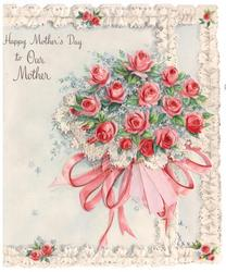 HAPPY MOTHER'S DAY TO OUR MOTHER die-cut bouquet of pink roses tied with ribbon, tulle & ribbon applique, frilly white borders