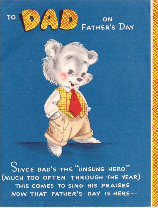TO DAD ON FATHER'S DAY dressed bear on blue background, yellow border with red cross hatch right, SINCE DAD'S ... below