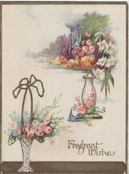 FRAGRANT WISHES in gilt below garden, 2 vases, garden behind, pink rosres & other flowers