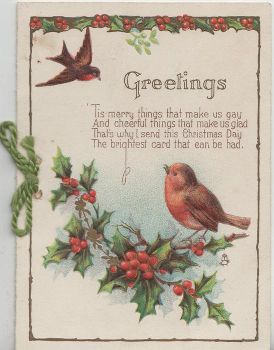 GREETINGS above verse 'TIS MERRY ... bird of happiness(perhaps English robin), perched on holly, another flies