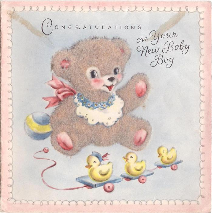 CONGRATULATIONS ON YOUR NEW BABY BOY light brown bear with fuzzy applique, 3 wheel along ducks