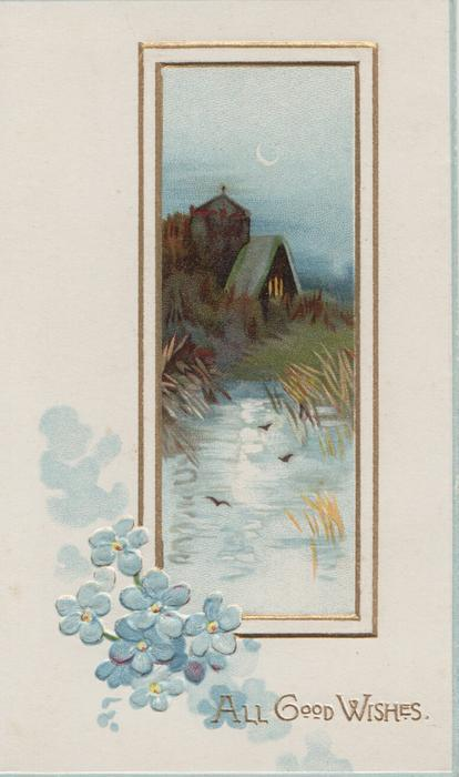 ALL GOOD WISHES in gilt  below watery winter rural inset, lighted church, forget-me-nots below left