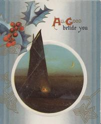 ALL GOOD BETIDE YOU(A & G illuminated), berried holly top left sailing boat at night in circular inset