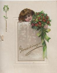 GREETINGS in gilt on plaque with girl peeking over, she holds berried holly tied with green ribbon