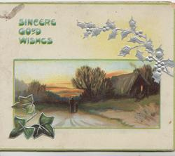 SINCERE GOOD WISHES in green left, ivy below left, silver holly right, eveningnrural inset, person & child on road to lighted farm