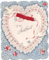 TO MY SWEETHEART large white heart on background of forget-me-nots, 2 doves, red ribbon applique