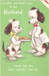 A HAPPY FATHER'S DAY TO MY HUSBAND dog presents pie to another dog, green background, FROM THE GAL WHO CHEERS YOU UP