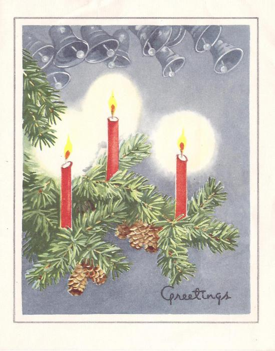 GREETINGS below 3 lit red candles on evergreen bough, grey-blue bells above & grey blue background, white border