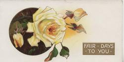 FAIR DAYS TO YOU in white on gilt  plaque, yellow rose & buds left