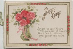 HAPPY DAYS in gilt, 4 pink roses in pale green glass, verse right, marginal rose design