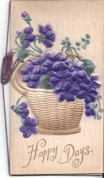 HAPPY DAYS in gilt below basket of violets