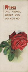 ROSES in red ALL AGLOW, GREET YOU AS YOU GO in gilt above single red rose