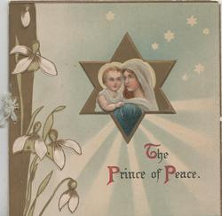 THE PRINCE OF PEACE(T,P & P illuminated)Madonna & child head & shoulders in gilt star shaped inset, snowdrops left, pale blue stars & light background