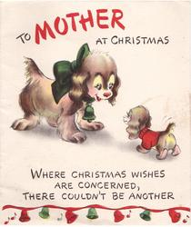 TO MOTHER AT CHRISTMAS dog wearing green bow & bell looks at pup, row of bells bottom WHERE CHRISTMAS WISHES ...