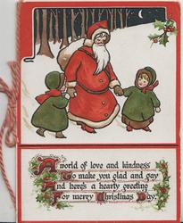 A WORLD OF LOVE...... quote Santa walks front in snow holding hands of 2 small girls, holly around