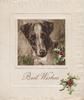 BEST WISHES in gilt below inset of head & shoulders of terrier, scant holly below
