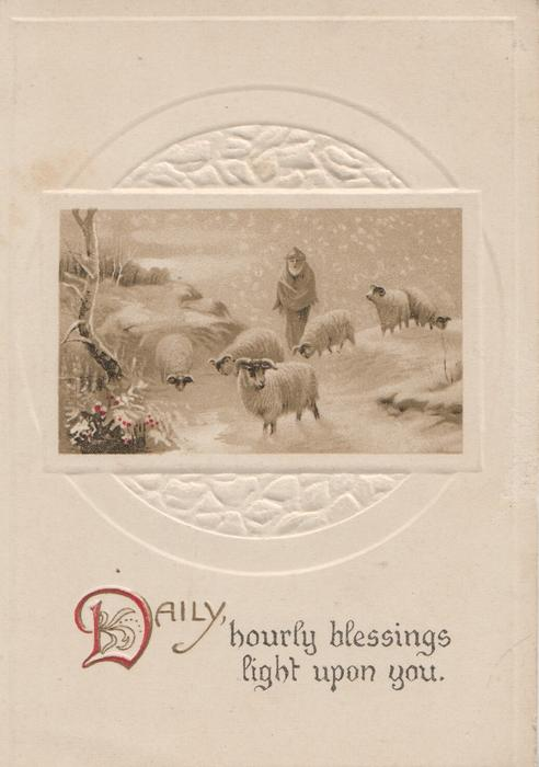 DAILY(D illuminated), HOURLY BLESSINGS LIGHT UPON YOU.iinset of shepherd with sheep in snow, circular embossed design