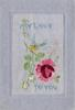 MY LOVE TO YOU embroidered in blue, bluebird of happiness with rose & 2 buds embroidered in oblong insert