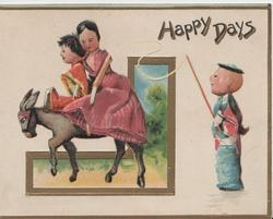 HAPPY DAYS in gilt, doll mother & child ride left on donkey, doll man stands right with whip