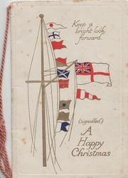 A HAPPY CHRISTMAS, signalling flags & signalled message KEEP A BRIGHT LOOK FORWARD