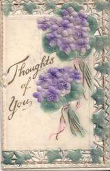 THOUGHTS OF YOU in gilt, two bundles of violets
