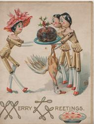 MERRY GREETINGS(illuminated) below, 3 stick-dolls admire Xmas pudding & dead goose