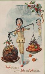 WEIGHTED WITH GOOD WISHES below, stick-doll carries Xmas pudding & apples on scale, holly above
