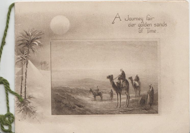 A JOURNEY FAIR O'ER GOLDEN SANDS OF TIME,  camel ridersl in desert